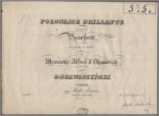 Polonaise brillante pour le pianoforte : composée et dediée à Monsieur Alfred d' Ohanovich