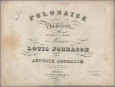 Polonaise pour le pianoforte : composée et dediée à Monsieur Louis Jorkasch