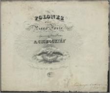 Polonez i walc na piano forte : i ofiarowany imci pani A. Cichockiéy