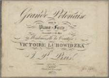 Grande Polonaise pour le piano-forte : composée et dediée à Mademoiselle la Comtesse Victoire Lubowidzka : oeuv. 28