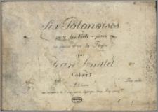 Six polonoises : pour le forte-piano composées dans la Russie. Cah. 1