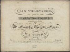 Six polonaises pour le piano-forte : composée et dediées à Mademoiselle la Comtesse Charlotte de Hoyos : oeuvre 13