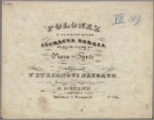 Polonez z tematów opery Lucrecya Borgia : skomponowany na piano forte i ofiarowany [...] Stefanowi Neybaur w dzień imienin 26 grudnia 1843