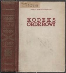 Kodeks orderowy : przepisy obowiązujące posiadaczy orderów, odznaczeń, medali i odznak