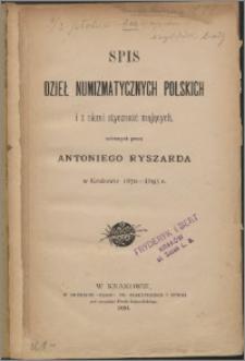 Spis dzieł numizmatycznych polskich i z niemi styczność mających