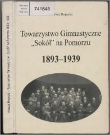 """Towarzystwo Gimnastyczne """"Sokół"""" na Pomorzu 1893-1939"""