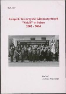 """Związek Towarzystw Gimnastycznych """"Sokół"""" w Polsce 2002-2004"""