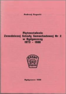 Piętnastolecie Zasadniczej Szkoły Samochodowej Nr 2 w Bydgoszczy : 1973-1988