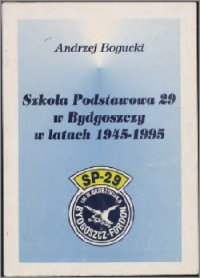 Szkoła Podstawowa 29 w Bydgoszczy w latach 1945-1995