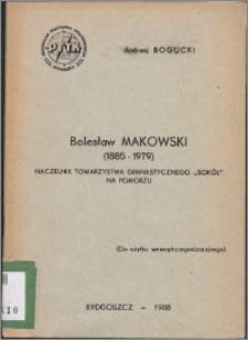 """Bolesław Makowski (1885-1979) : naczelnik Towarzystwa Gimnastycznego """"Sokół"""" na Pomorzu"""