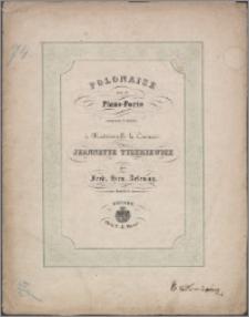 Polonaise pour le Piano Forte : composée et dediée a Mademoiselle la Comtesse Jeannette Tyszkiewicz : Oeuvre 2