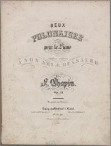 Deux polonaises pour le piano : composées et dédiées à son ami J. Dessauer : op. 26