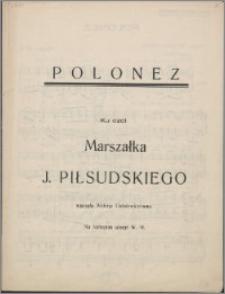 Polonez : ku czci Marszałka J. Piłsudskiego