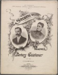 Srebrne wesele : w dzień 16go lipca 1897 : Polonez : Op. 55