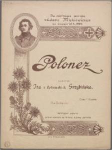 Polonez : na odsłonięcie pomnika Adama Mickiewicza we Lwowie 30. X. 1904 : na fortepian
