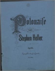 Polonaise pour piano : dédiée à Miss Amelia Mozley : op. 104