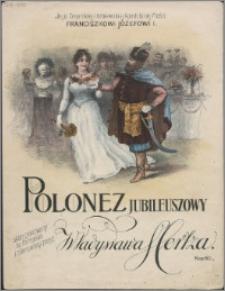 Polonez jubileuszowy : skomponowany na fortepian i ofiarowany