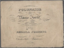 Polonaise pour le Piano Forte : composée et dediée a Madame Regina Froberg par