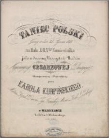 Taniec polski grany w dniu 25 stycznia 1824 na balu u J.O. Xcia Namiestnika jako w doroczną uroczystość urodzin Najjaśniejszej Cesarzowej Panującej