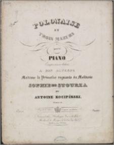 Polonaise et trois mazurs : pour le piano : Oeuvre 12 : composées et dédiées : a son altesse Madame la Princesse regnante de Moldavie Sophie de Stourza