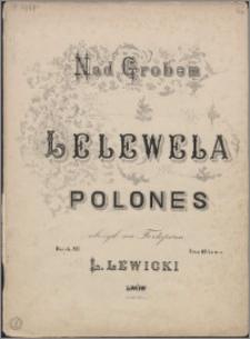 Nad grobem Lelewela : polones : dzieło 12