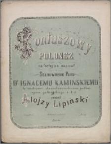 Kontuszowy : polonez na fortepian napisał i Szanownemu Panu dr Ignacemu Kamińskiemu burmistrzowi stanisławowskiemu, posłowi sejmu galicyjskiego i.t.d.