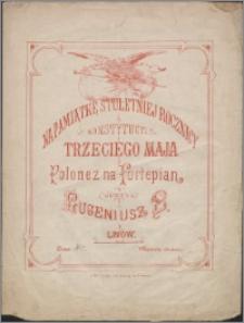 Polonez : na pamiatkę stuletniej rocznicy Konstytucyi Trzeciego Maja