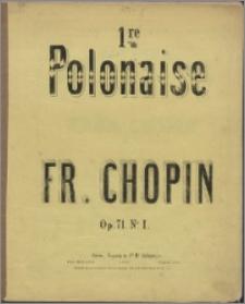 I re polonaise : op. 71 no 1 : oeuvres posthumes livr. VI no I