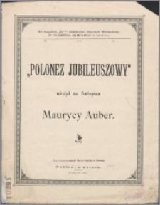 """""""Polonez Jubileuszowy"""" : ułożył na fortepian"""