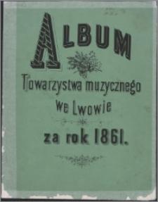 Album Towarzystwa Muzycznego we Lwowie : za rok 1861