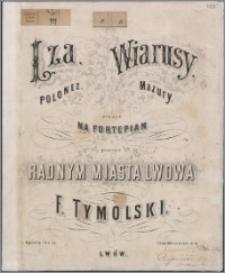 Łza : polonez ; Wiarusy : mazury : dzieło 74 i 75 : ułożył na fortepian i poświęca radnym miasta Lwowa