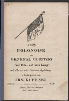 Polonoise des General Clopizky : (Auf Polen auf zum Kampf) : mit Clavier oder Guitarre Begleitung : No. 122