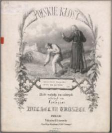 Polskie kłosy : zbiór melodyi narodowych