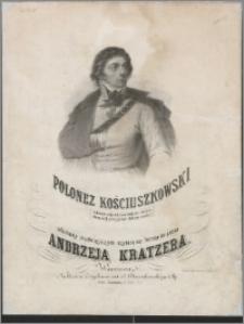 Polonez kościuszkowski : ułożony trudniejszym stylem na fortepian