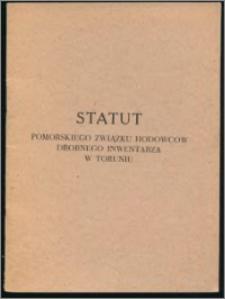 Statut Pomorskiego Związku Hodowców Drobnego Inwentarza w Toruniu