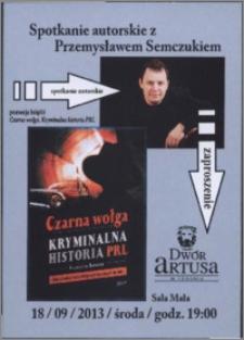 Spotkanie autorskie z Przemysławem Semczukiem : 18/09/2013 : zaproszenie