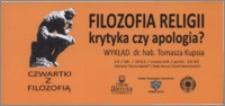 Filozofia religii : krytyka czy apologia? : Wykład dr. hab. Tomasza Kupsia : 14/06/2012