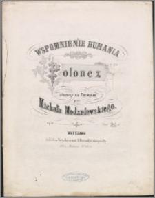 Wspomnienie Humania : polonez ułożony na fortepian : Op. 20
