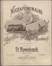 Niezapominajki : zbiór pieśni narodowych na fortepian (z tekstem). Z. 1-2
