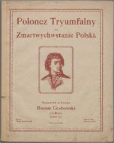Polonez Tryumfalny na Zmartwychwstanie Polski : Op. 16