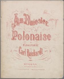 Am Dniester : polonaise für Pianoforte : op. 15