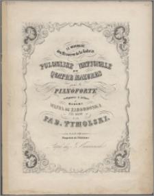 Le Murmure des Rivières de la Galicie : polonaise nationale et quatre mazures pour le pianoforte : composées et dédiées à Madame Wanda de Zaborowska