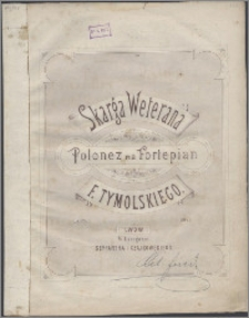 Skarga Weterana : polonez na fortepian : Dz. 124