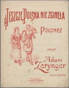 Jeszcze Polska nie zginęła : polonez