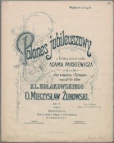 Polones jubileuszowy : w 100 letnią rocznicę urodzin Adama Mickiewicza : na chór mieszany i fortepian : Op. 17