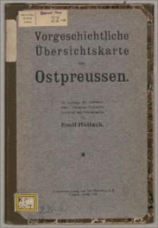 Vorgeschichtliche Übersichskarte von Ostpreussen : im Auftrage des ostpreussischen Provinzial-Verbandes
