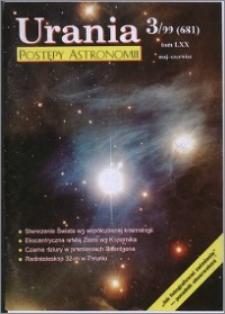 Urania - Postępy Astronomii 1999, T. 70 nr 3 (681)