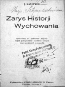 Zarys historji wychowania : opracowany na podstawie najnowszych podręczników polskich i obcych oraz specjalnych monografij
