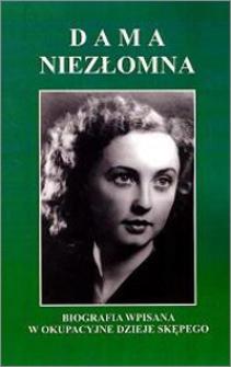 Dama niezłomna Maria Sobocińska (1920-2012) : biografia wpisana w okupacyjne dzieje Skepego