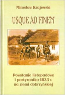 Usque ad finem : powstanie listopadowe i partyzantka 1833 r. na ziemi dobrzyńskiej